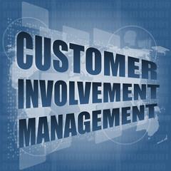 customer involvement management word on business digital screen