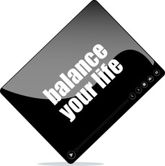 Video media player for web with balance your life words