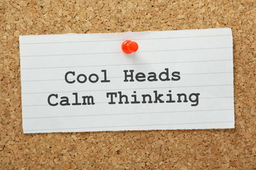 Cool Heads, Calm Thinking