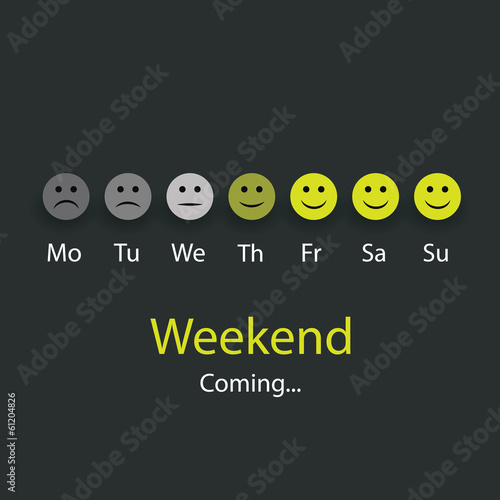 Weekends Coming - Design Concept with Smiling Faces