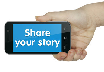 Share your story. Phone