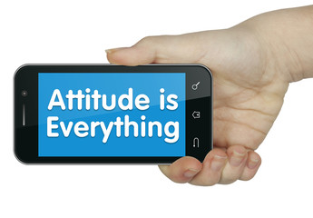 Attitude is Everything. Phone