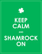 Keep calm and shamrock on - vector background