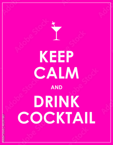 Keep calm and drink cocktail vector background