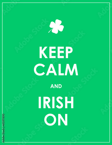Keep calm and irish on - vector background