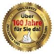 Über 100 Jahre für Sie da! 100% Qualität - Service - Kompetenz
