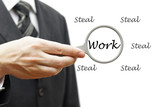 Hard Work not Steal - Business Concept with businessman and magn