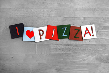 I Love Pizza, sign series for cuisine, pizzerias and cooking.