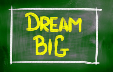 Dream Big Concept