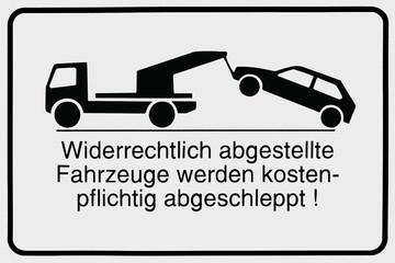 Schild - Widerrechtlich parkende Fahrzeuge