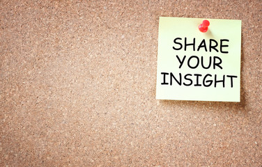 share your insight concept. memo noted pinned to cork board.