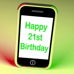 Happy 21st Birthday Smartphone Shows Congratulating On Twenty-On