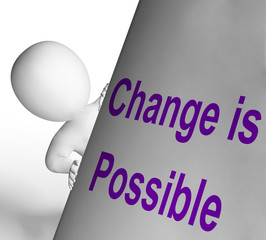 Change Is Possible Sign Means Reforming And Improving