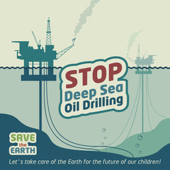Stop deep sea oil drilling and save the Earth