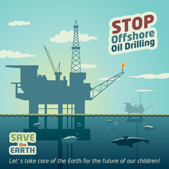 Stop offshore oil drilling and save the Earth
