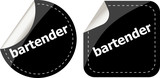 bartender word on black stickers button set, business label