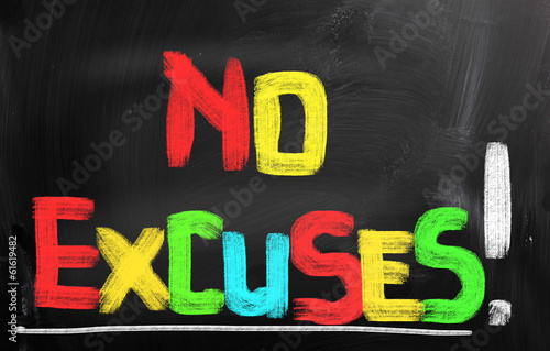 No Excuses Concept