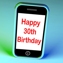 Happy 30th Birthday Smartphone Means Congratulations On Reaching
