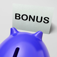 Bonus Piggy Bank Shows Incentive Extra Or Premium