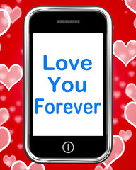 Love You Forever On Phone Means Endless Devotion For Eternity