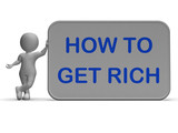 How To Get Rich Sign Means Financial Freedom