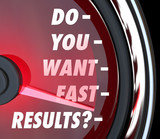 Do You Want Fast Results Speedometer Outcome Instant Gratificati