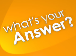 What is Your Answer Reply Opinion Feedback Question