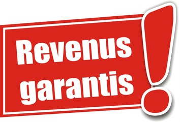 étiquette revenus garantis