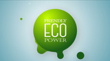 Friendly Eco power. Green drops animated.