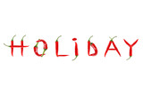 Picture of the words HOLIDAY written with red chili peppers