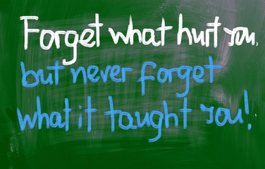 Forget What Hurt You Concept