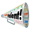 Постер, плакат: Talent Bullhorn Megaphone Calling Skilled Workers Job Prospects