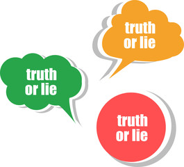 truth or lie. Set of stickers, labels, tags. infographics