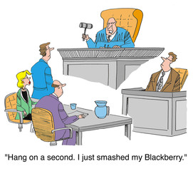 The judge smashed his blackberry with the gavel