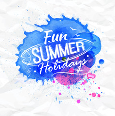 Poster watercolor lettering Fun summer holidays on a crumpled pa