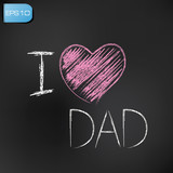 I love dad on blackboard background