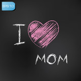 I love mom on blackboard background