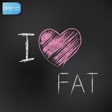 I love fat,vector