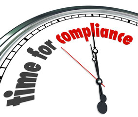 Time for Compliance Words Clock Follow Rules Guidelines Laws Pol