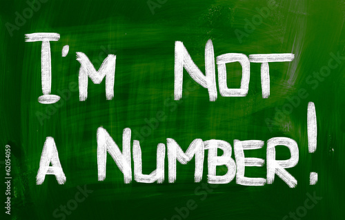 Photo: i am not a number concept