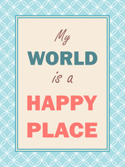 My world is happy place