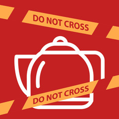 do not cross the line crossing a kettle.