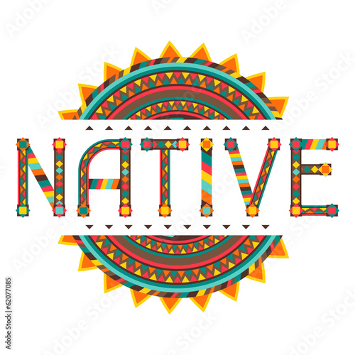 Native. Design word with ornament. - 62077085