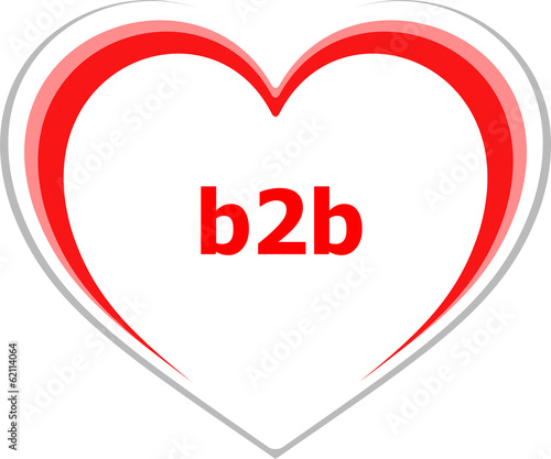 internet concept, b2b word on love heart