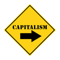 Capitalism that way Sign