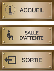 Plaque : accueil, salle d'attente, sortie.