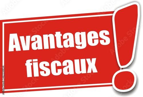 étiquette avantages fiscaux