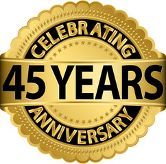 Celebrating 45 years anniversary golden label with ribbon, vecto