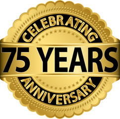 Celebrating 75 years anniversary golden label with ribbon, vecto