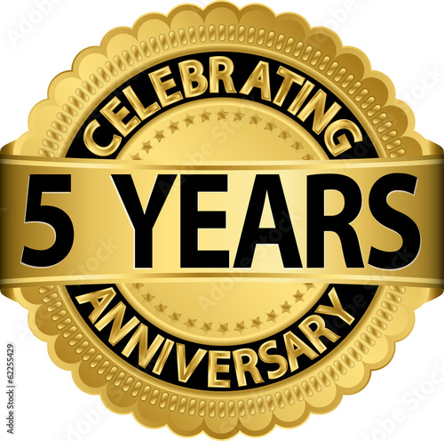Celebrating 5 years anniversary golden label with ribbon, vector